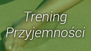 trening_przyjemnosci